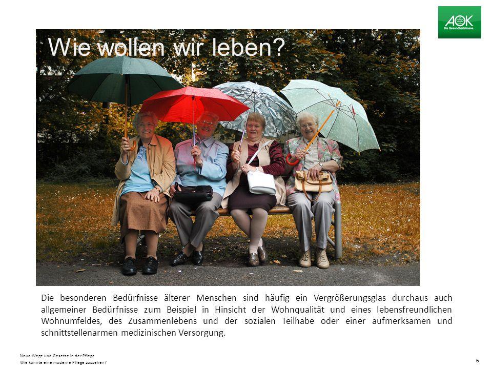 Die besonderen Bedürfnisse älterer Menschen sind häufig ein Vergrößerungsglas durchaus auch allgemeiner Bedürfnisse zum Beispiel in Hinsicht der Wohnqualität und eines lebensfreundlichen Wohnumfeldes, des Zusammenlebens und der sozialen Teilhabe oder einer aufmerksamen und schnittstellenarmen medizinischen Versorgung.
