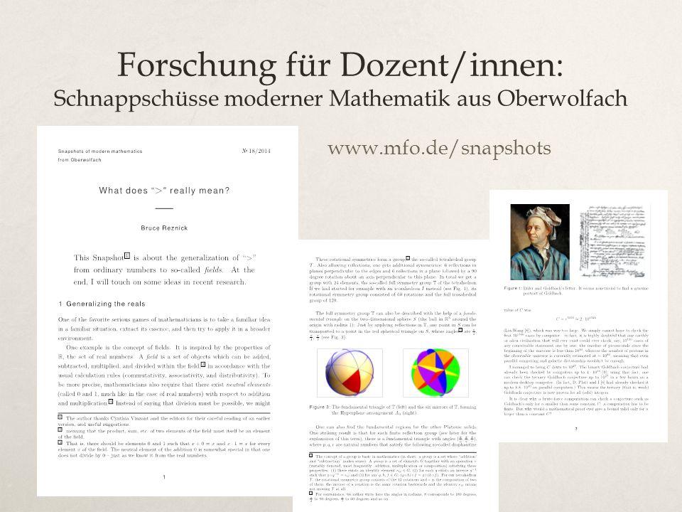 Forschung für Dozent/innen: Schnappschüsse moderner Mathematik aus Oberwolfach www.mfo.de/snapshots