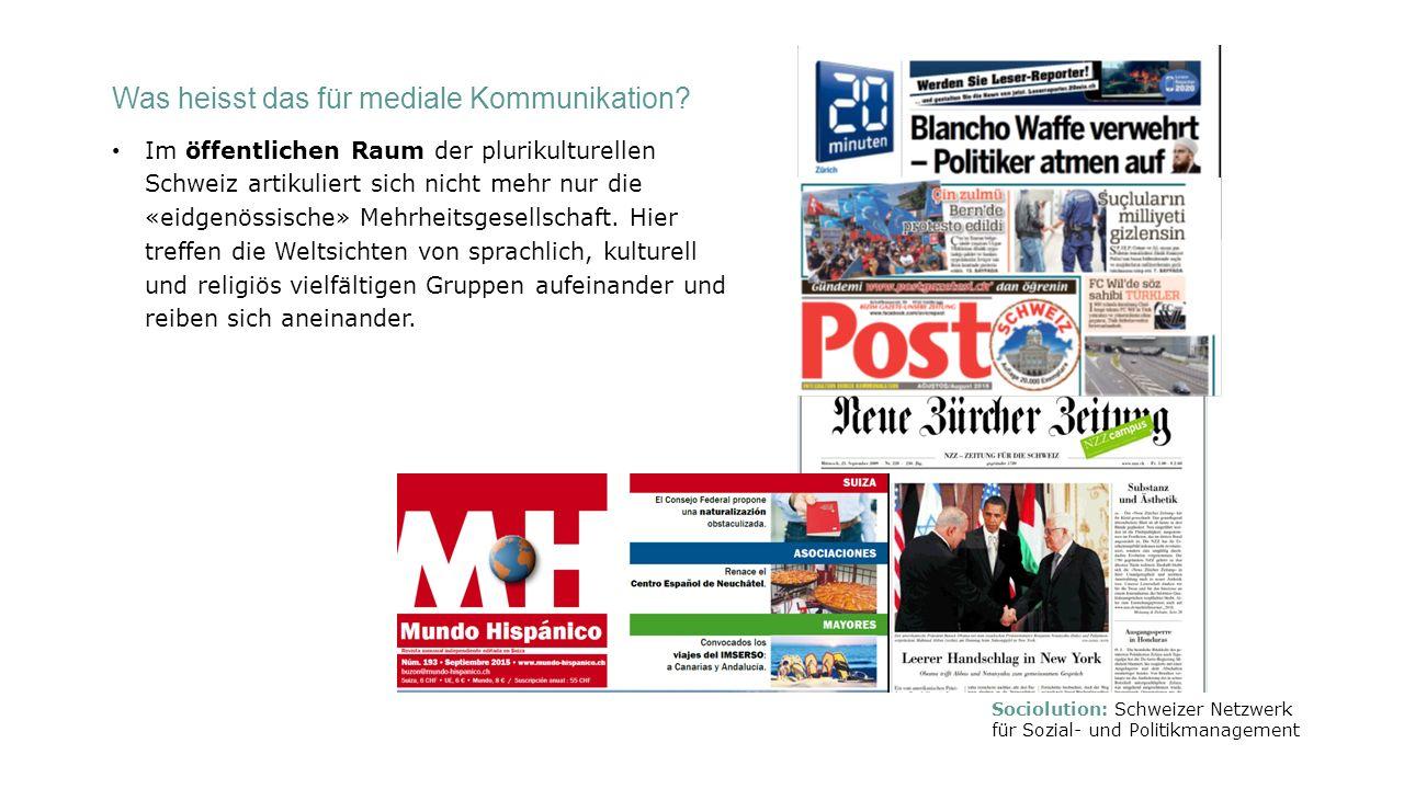 Was heisst das für mediale Kommunikation? Im öffentlichen Raum der plurikulturellen Schweiz artikuliert sich nicht mehr nur die «eidgenössische» Mehrh
