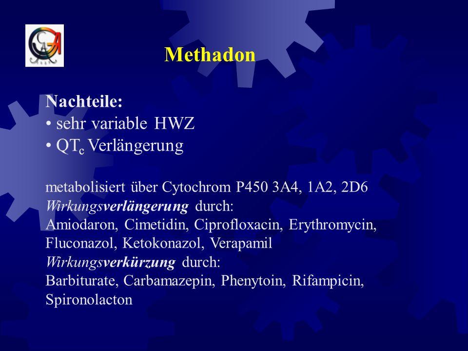 Methadon Vorteile: keine aktiven Metabolite Clearance unabhängig von der Nierenfunktion gute orale Bioverfügbarkeit (41-99%) geringe Kreuztoleranz mit