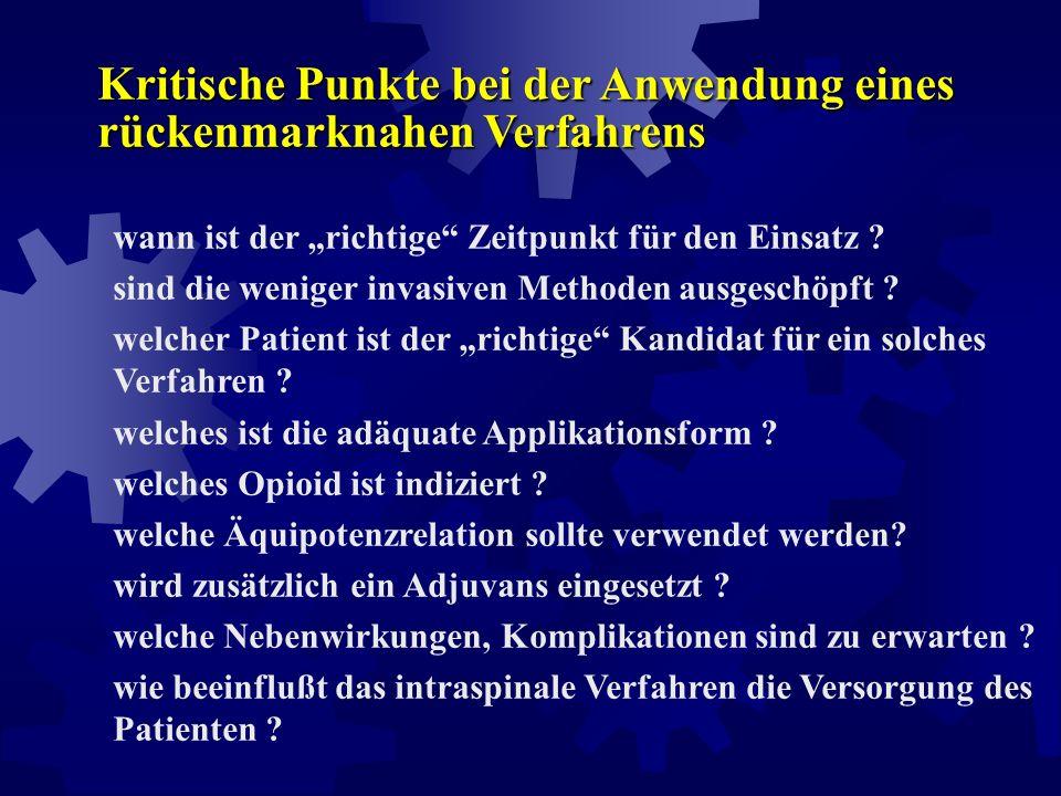 Kontraindikationen für neurolytische Eingriffe  diagnostische Blockade unwirksam  diffuse, nicht-segmentale Schmerzlokalisation  intraspinalen Raum