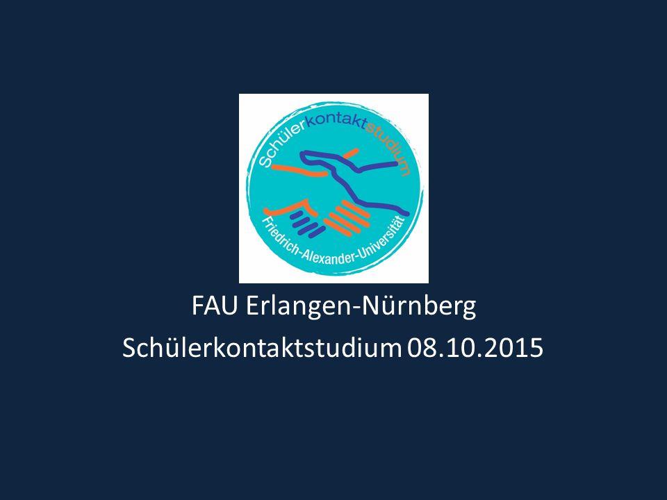 FAU Erlangen-Nürnberg Schülerkontaktstudium 08.10.2015