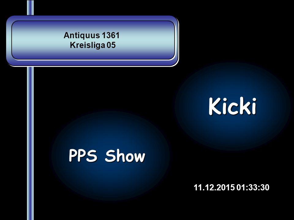 Antiquus 1361 Kreisliga 05 Antiquus 1361 Kreisliga 05 11.12.2015 01:35:20 PPS Show Kicki