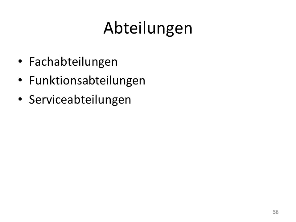 Abteilungen Fachabteilungen Funktionsabteilungen Serviceabteilungen 56
