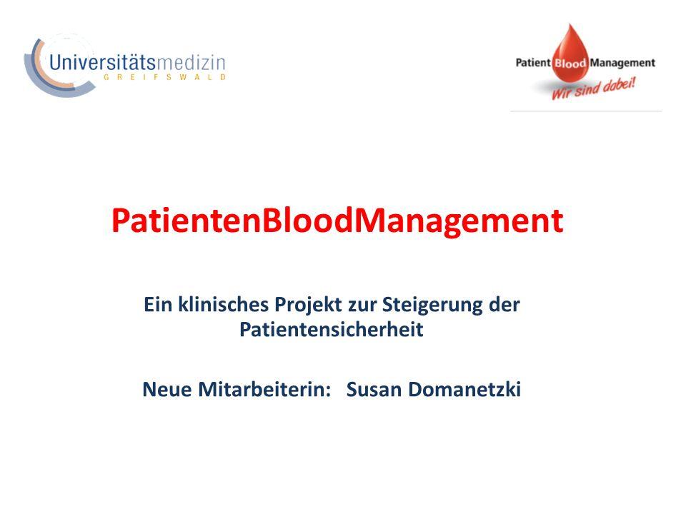 Patient Blood Management - Klinisches Projekt zur Steigerung der Patientensicherheit 1.