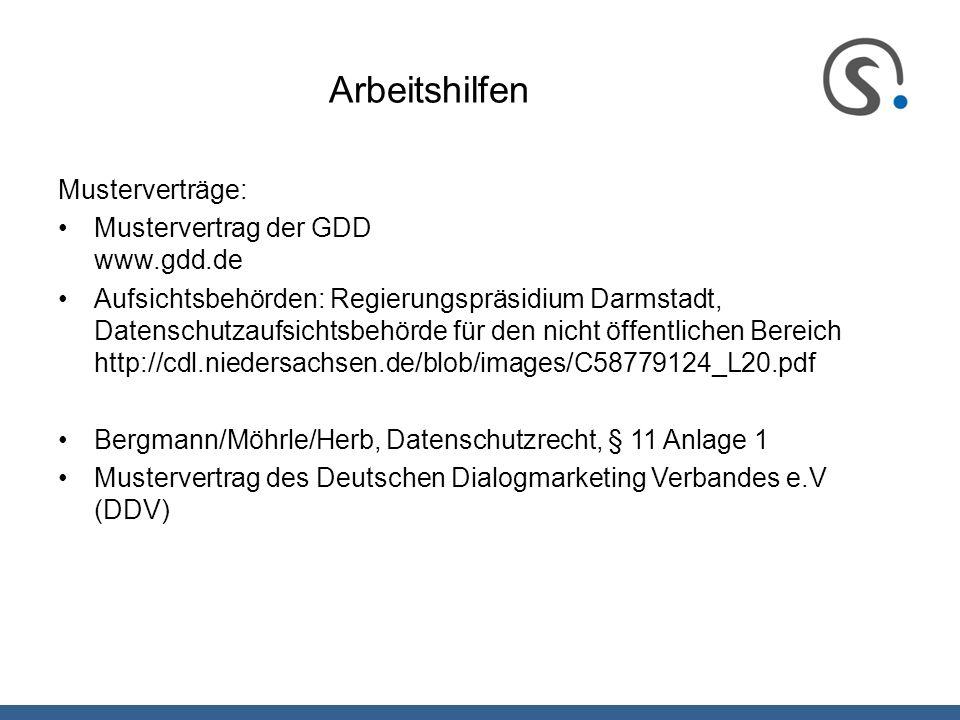 Arbeitshilfen Musterverträge: Mustervertrag der GDD www.gdd.de Aufsichtsbehörden: Regierungspräsidium Darmstadt, Datenschutzaufsichtsbehörde für den n
