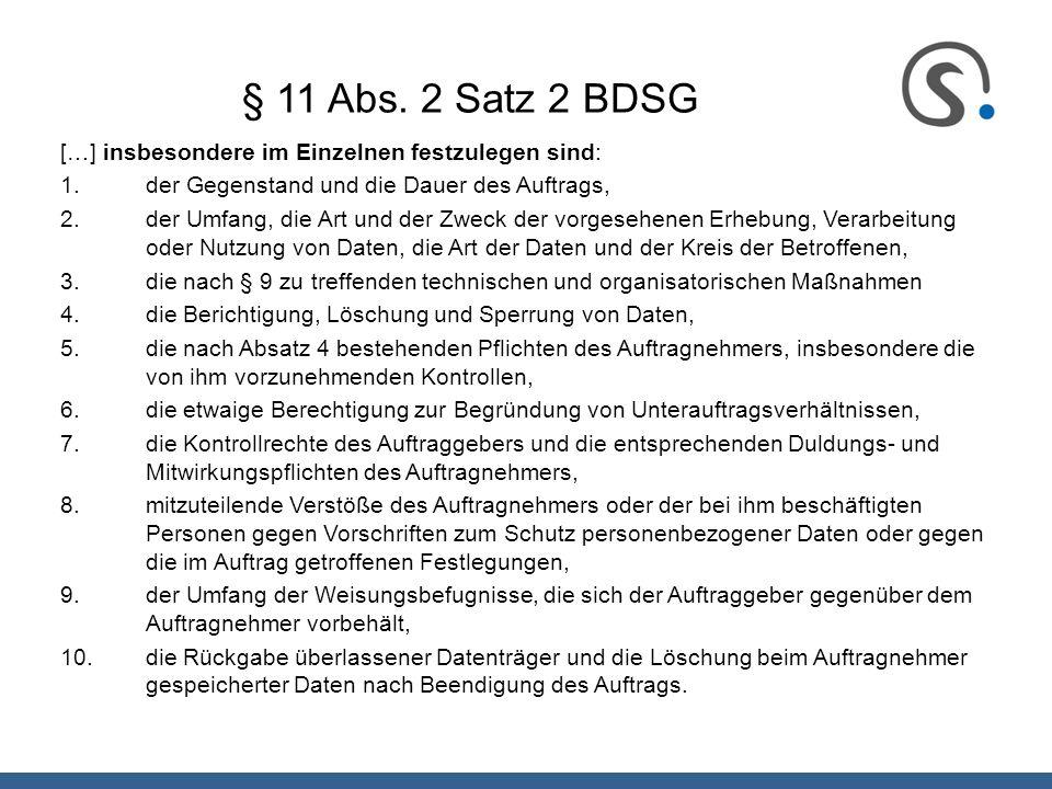 § 11 Abs. 2 Satz 2 BDSG […] insbesondere im Einzelnen festzulegen sind: 1.der Gegenstand und die Dauer des Auftrags, 2.der Umfang, die Art und der Zwe