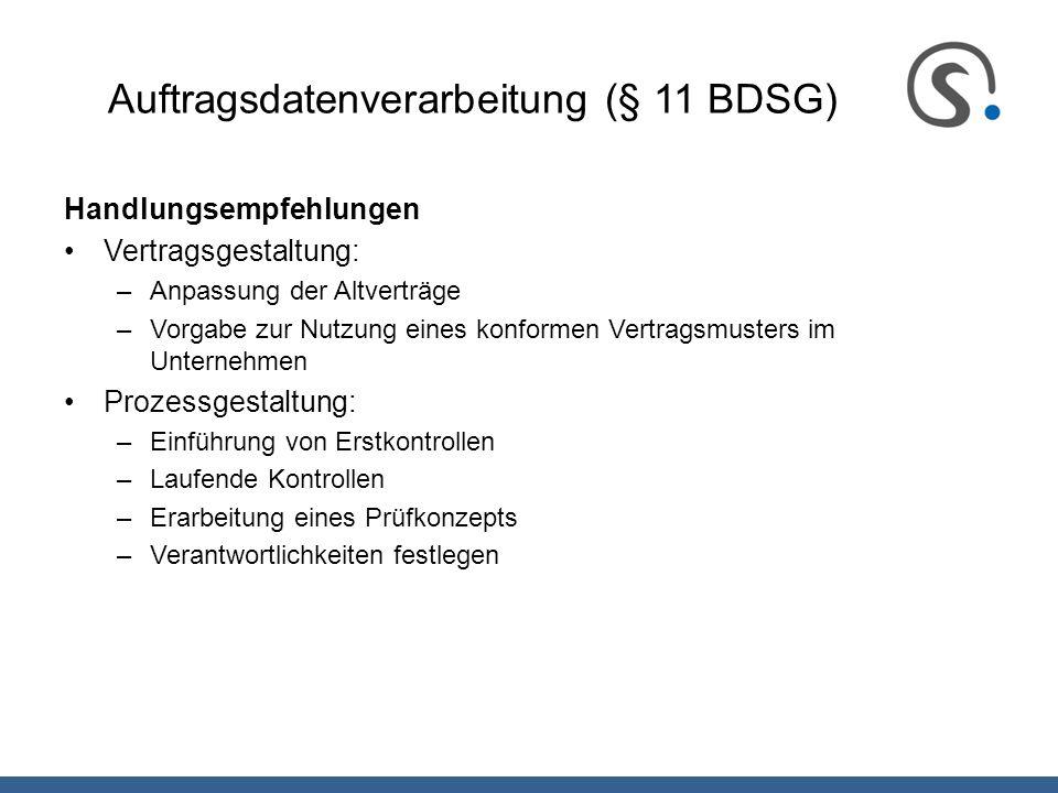 Auftragsdatenverarbeitung (§ 11 BDSG) Handlungsempfehlungen Vertragsgestaltung: –Anpassung der Altverträge –Vorgabe zur Nutzung eines konformen Vertra