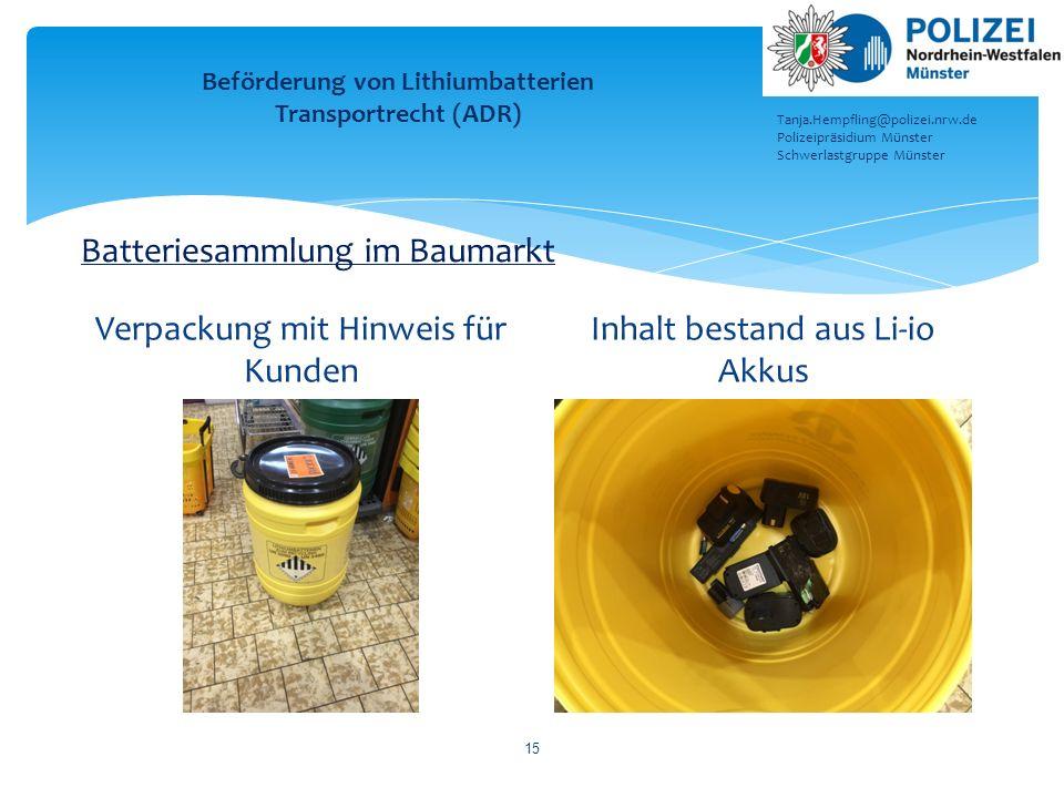Verpackung mit Hinweis für Kunden Inhalt bestand aus Li-io Akkus 15 Beförderung von Lithiumbatterien Transportrecht (ADR) Tanja.Hempfling@polizei.nrw.