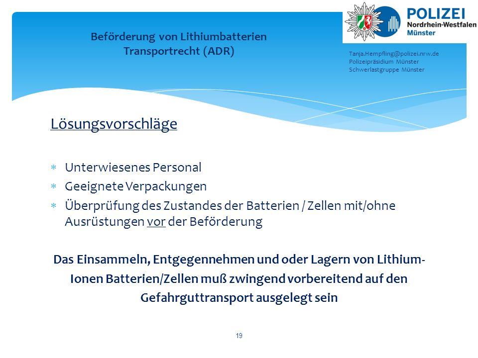 Lösungsvorschläge  Unterwiesenes Personal  Geeignete Verpackungen  Überprüfung des Zustandes der Batterien / Zellen mit/ohne Ausrüstungen vor der B