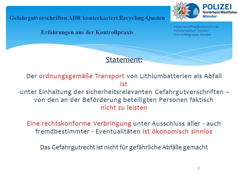 3 Statement: Der ordnungsgemäße Transport von Lithiumbatterien als Abfall ist -unter Einhaltung der sicherheitsrelevanten Gefahrgutvorschriften – von