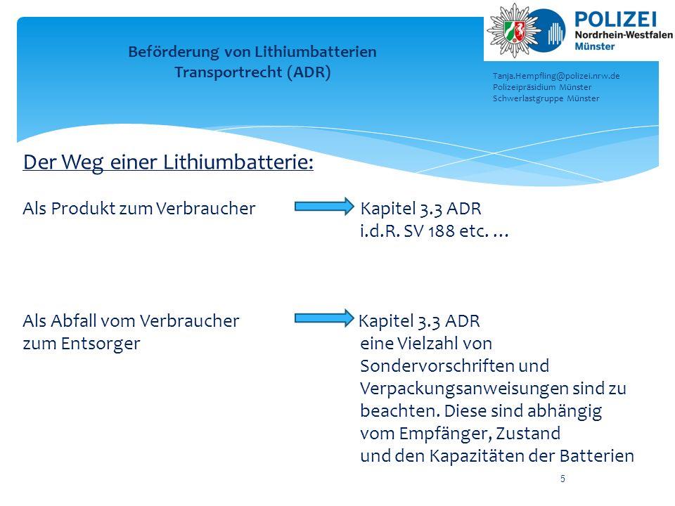 5 Der Weg einer Lithiumbatterie: Als Produkt zum Verbraucher Kapitel 3.3 ADR i.d.R. SV 188 etc. … Als Abfall vom Verbraucher Kapitel 3.3 ADR zum Entso