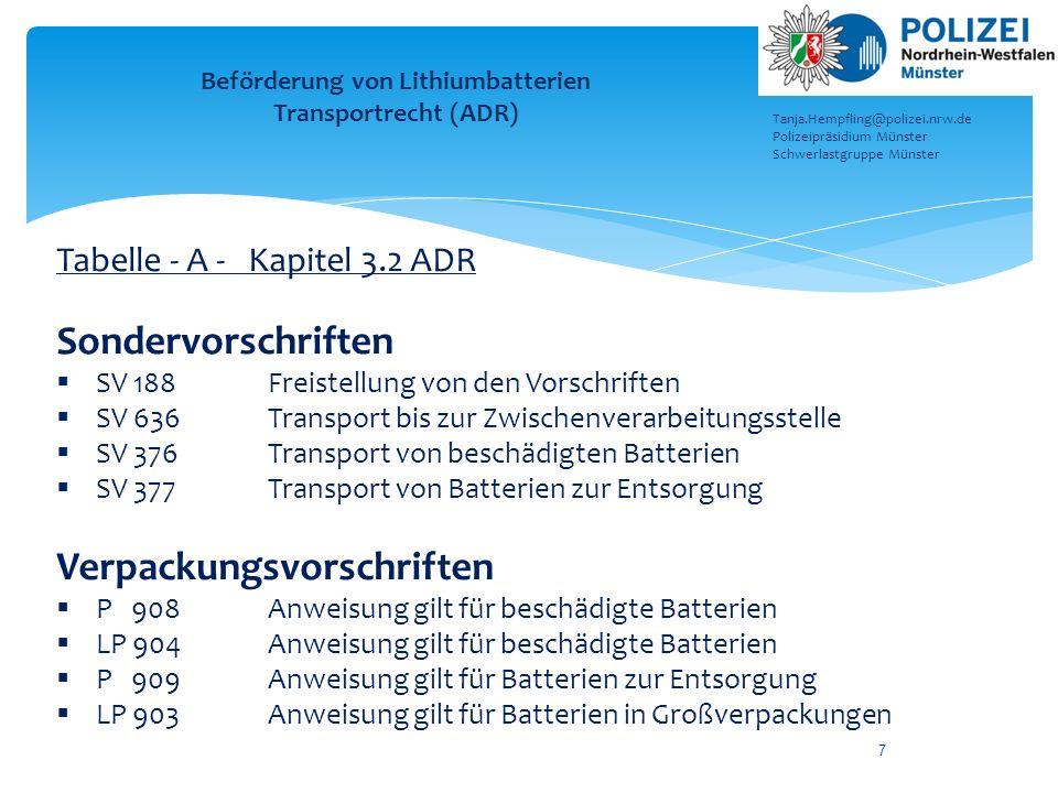 7 Tabelle - A - Kapitel 3.2 ADR Sondervorschriften  SV 188Freistellung von den Vorschriften  SV 636Transport bis zur Zwischenverarbeitungsstelle  S