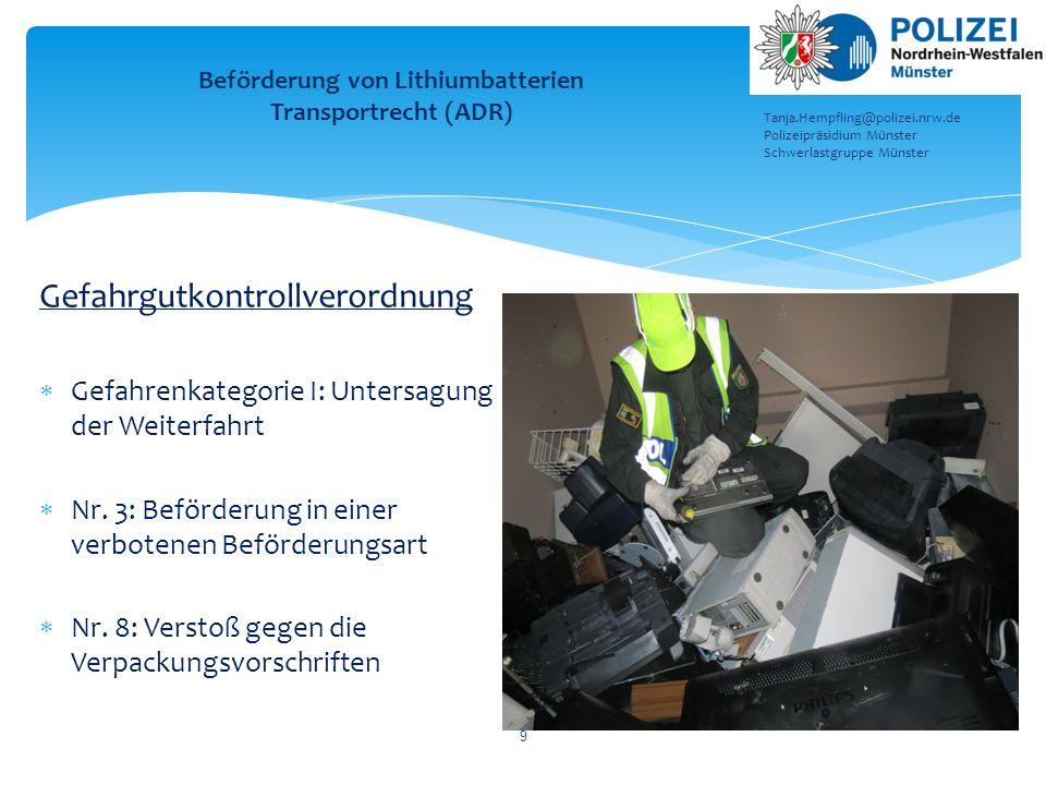 Gefahrgutkontrollverordnung  Gefahrenkategorie I: Untersagung der Weiterfahrt  Nr. 3: Beförderung in einer verbotenen Beförderungsart  Nr. 8: Verst