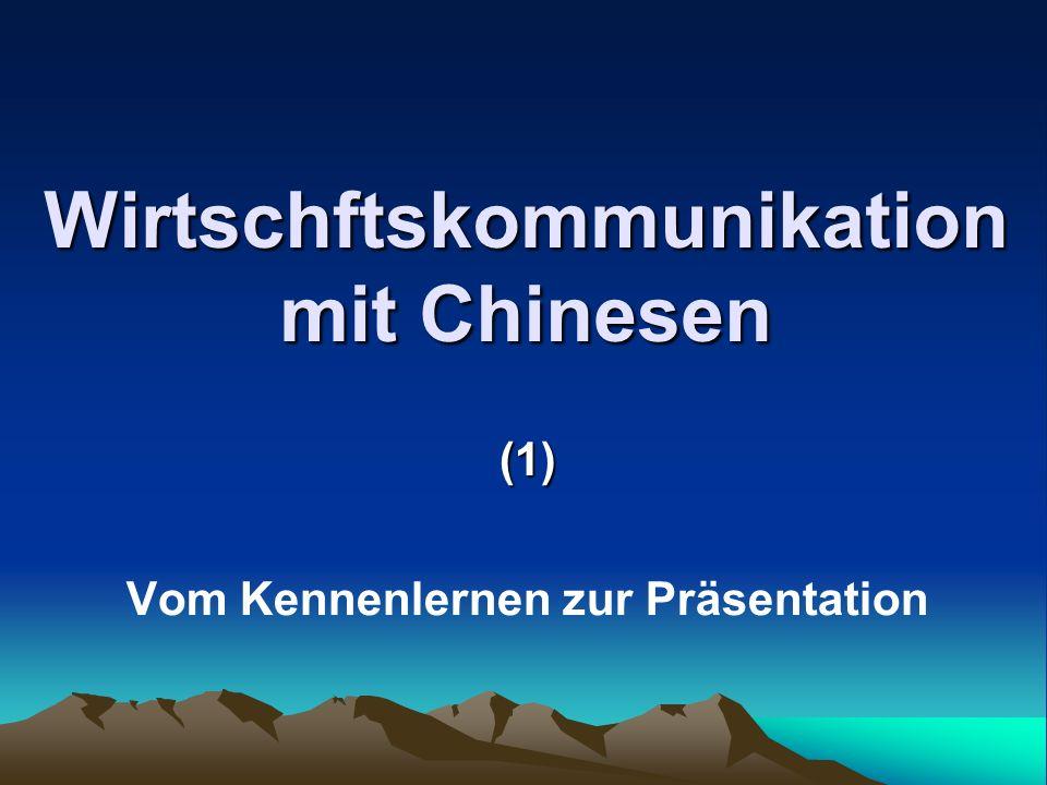 Wirtschftskommunikation mit Chinesen (1) Vom Kennenlernen zur Präsentation