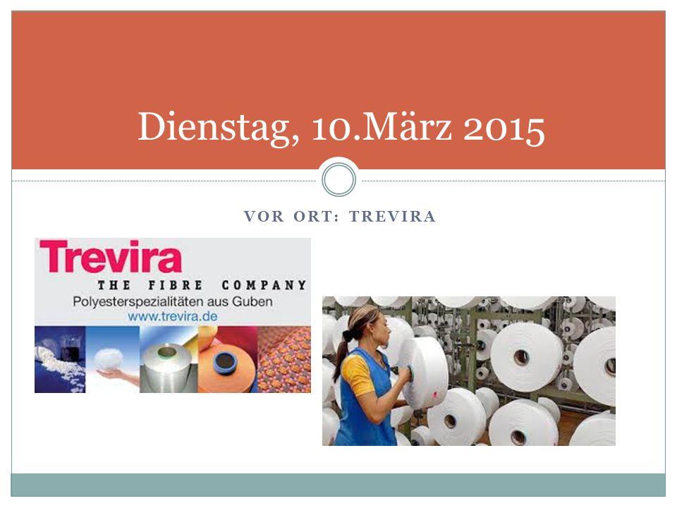 VOR ORT: TREVIRA Dienstag, 10.März 2015