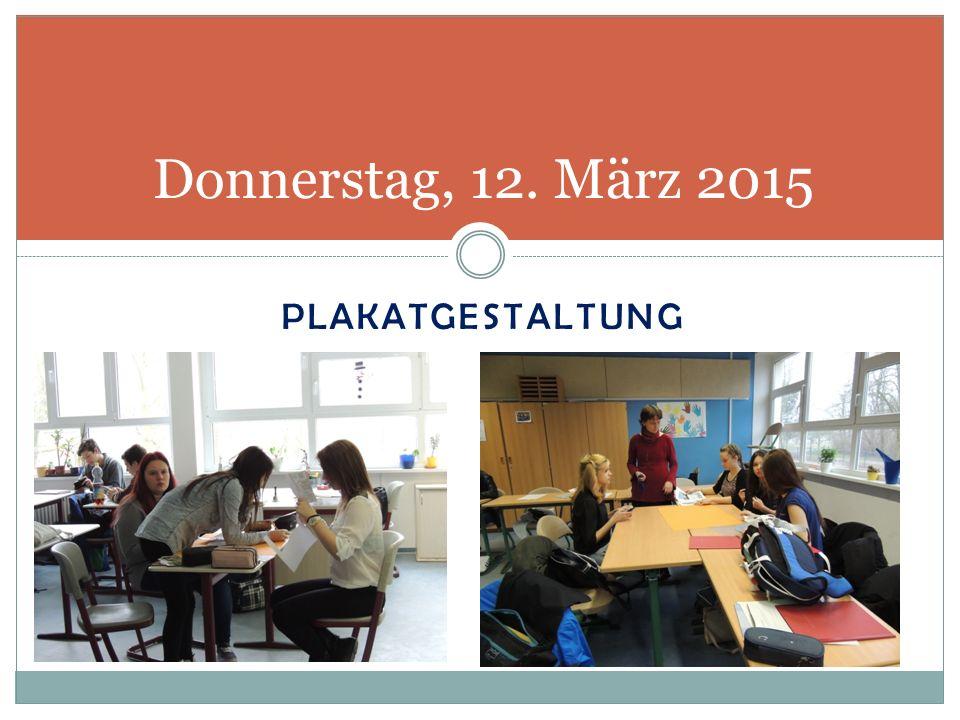 PLAKATGESTALTUNG Donnerstag, 12. März 2015