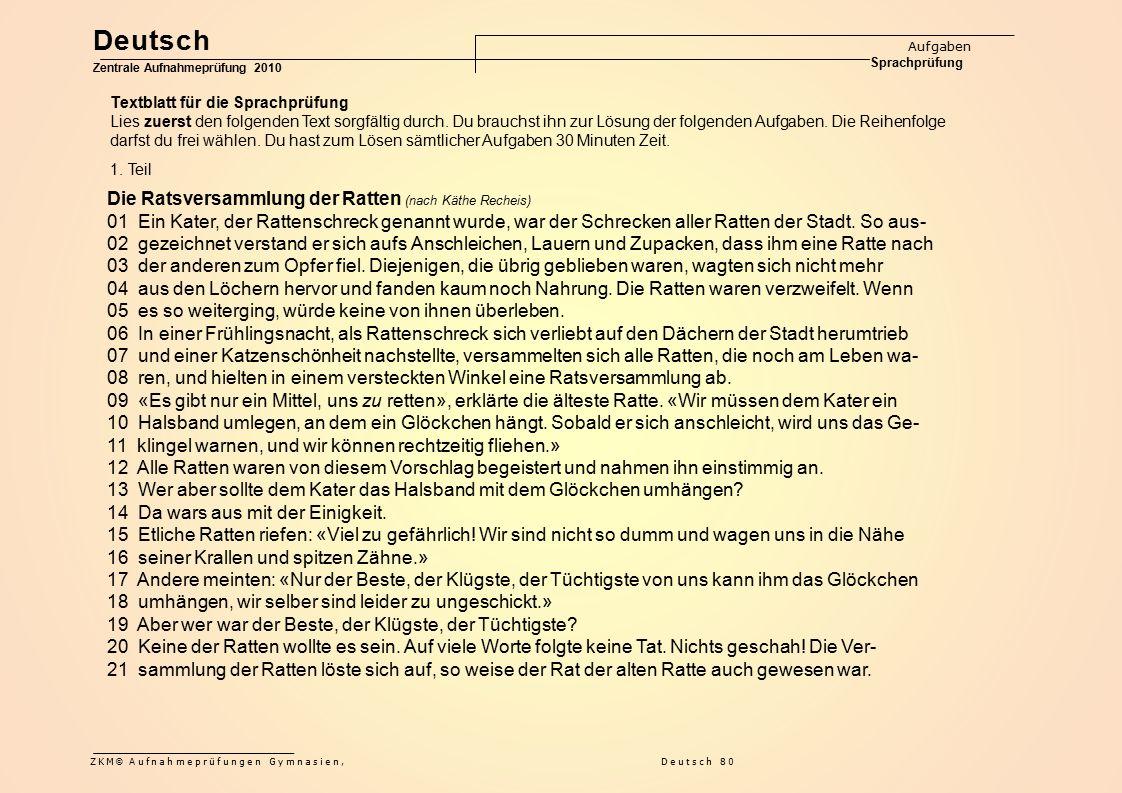 Deutsch Aufgaben Sprachprüfung Zentrale Aufnahmeprüfung 2010 ZKM © Aufnahmeprüfungen Gymnasien, Deutsch 80 Die Ratsversammlung der Ratten (nach Käthe