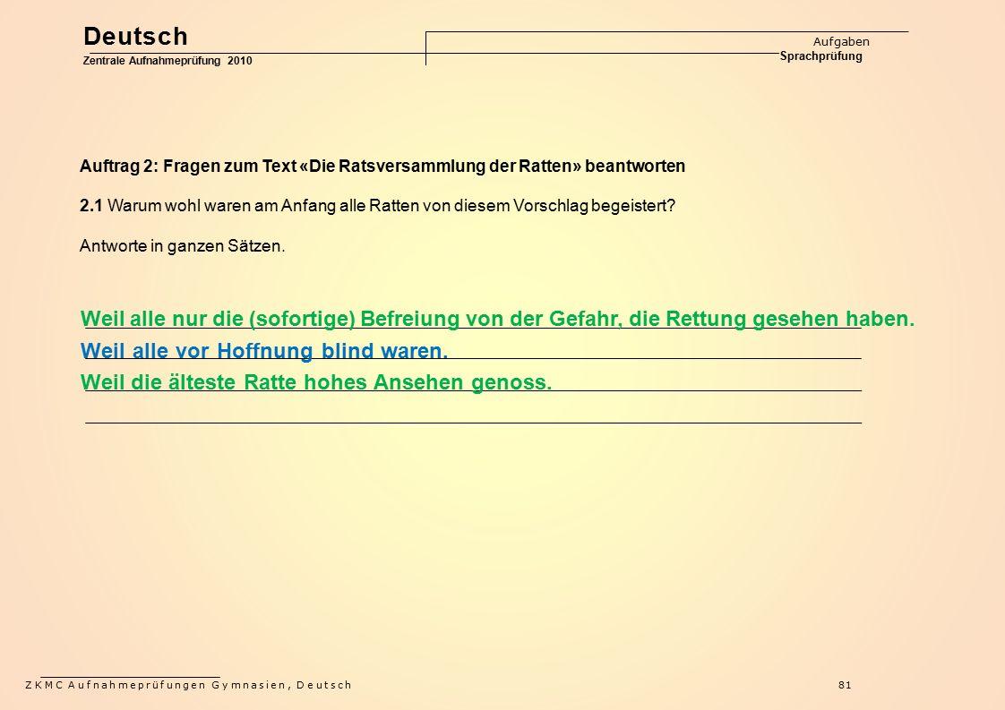ZKMC Aufnahmeprüfungen Gymnasien, Deutsch81 Auftrag 2: Fragen zum Text «Die Ratsversammlung der Ratten» beantworten 2.1 Warum wohl waren am Anfang all