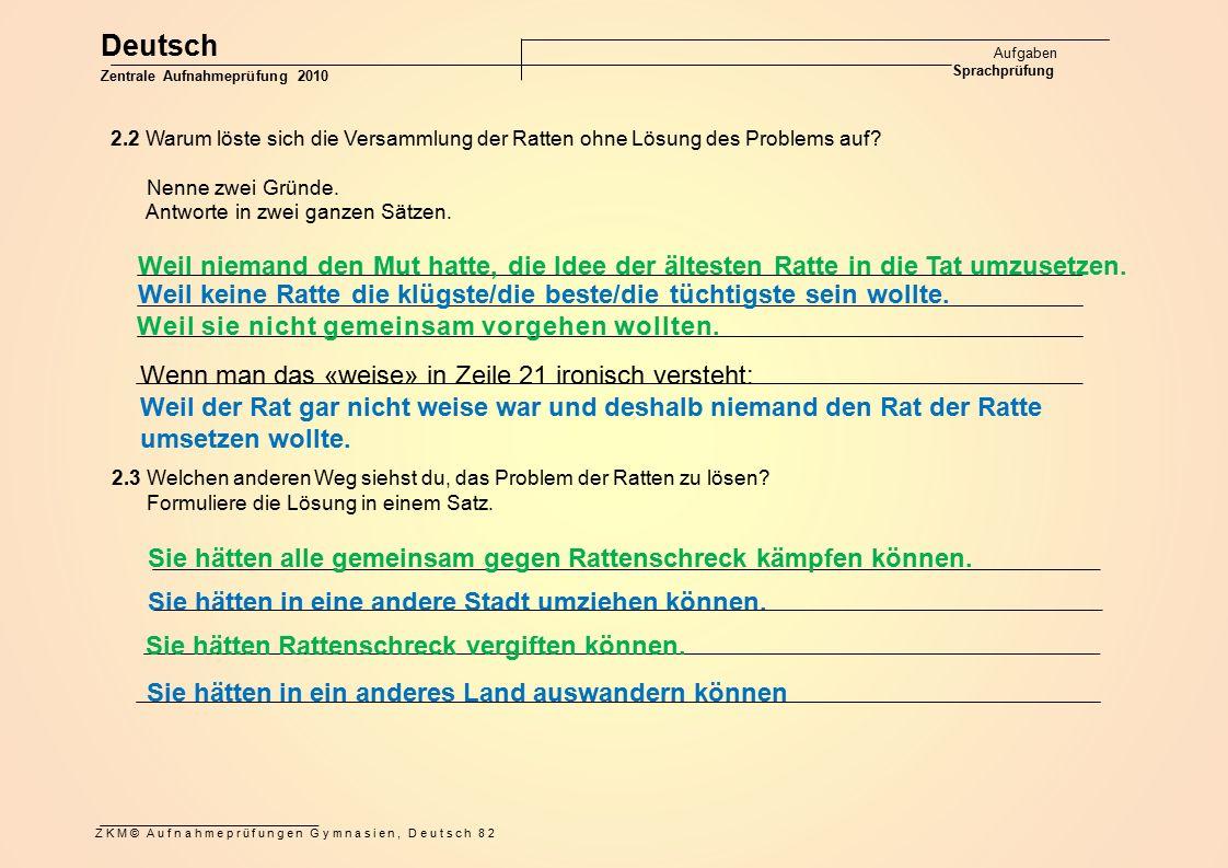 Deutsch Aufgaben Sprachprüfung Zentrale Aufnahmeprüfung 2010 ZKM© Aufnahmeprüfungen Gymnasien, Deutsch 82 2.2 Warum löste sich die Versammlung der Rat