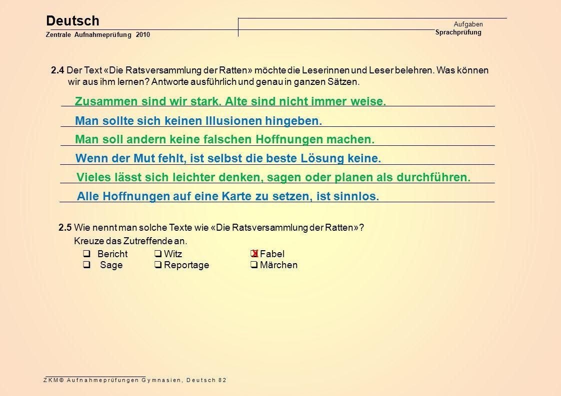 Deutsch Aufgaben Sprachprüfung Zentrale Aufnahmeprüfung 2010 ZKM© Aufnahmeprüfungen Gymnasien, Deutsch 82 2.4 Der Text «Die Ratsversammlung der Ratten