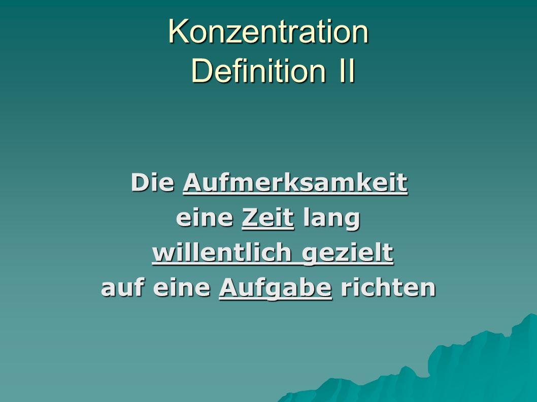 Aufmerksamkeit Definition Auswahl bestimmter (relevanter) Reize für die Informationsverarbeitung bei gleichzeitiger Unterdrückung anderer (irrelevanter) Reize Konzentrierte Aufmerksamkeit Konzentrierte Aufmerksamkeit Multitasking nur bei eingeschliffenen Handlungen (z.B.