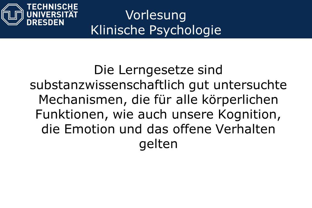 Die Lerngesetze sind substanzwissenschaftlich gut untersuchte Mechanismen, die für alle körperlichen Funktionen, wie auch unsere Kognition, die Emotio