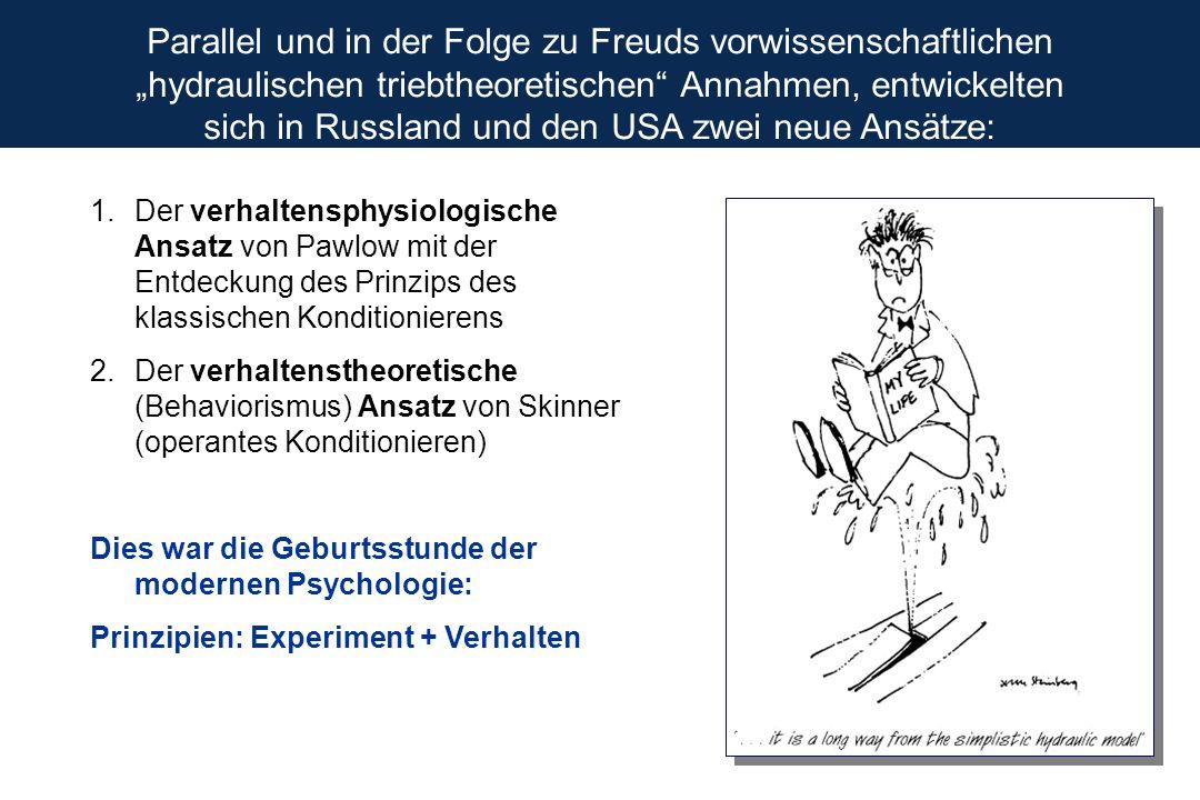 """Parallel und in der Folge zu Freuds vorwissenschaftlichen """"hydraulischen triebtheoretischen"""" Annahmen, entwickelten sich in Russland und den USA zwei"""