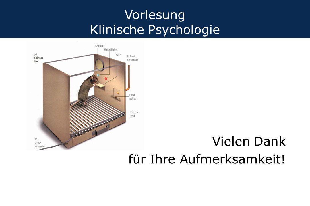 Vielen Dank für Ihre Aufmerksamkeit! Vorlesung Klinische Psychologie