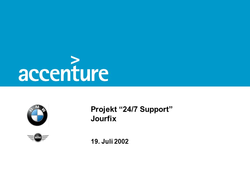Projekt 24/7 Support Jourfix 19. Juli 2002