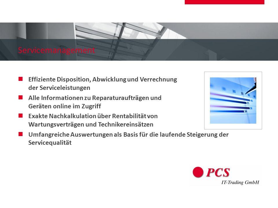 Servicemanagement Effiziente Disposition, Abwicklung und Verrechnung der Serviceleistungen Alle Informationen zu Reparaturaufträgen und Geräten online