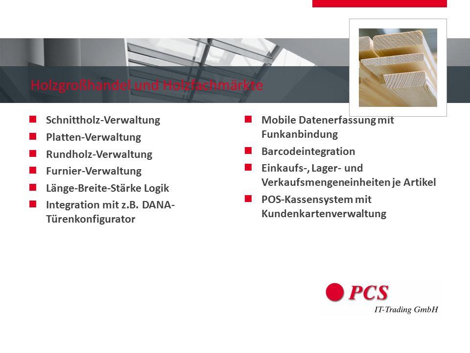 Holzgroßhandel und Holzfachmärkte Schnittholz-Verwaltung Platten-Verwaltung Rundholz-Verwaltung Furnier-Verwaltung Länge-Breite-Stärke Logik Integrati