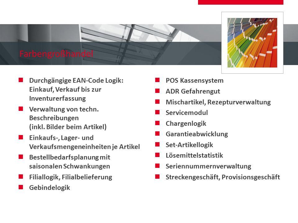 Farbengroßhandel Durchgängige EAN-Code Logik: Einkauf, Verkauf bis zur Inventurerfassung Verwaltung von techn. Beschreibungen (inkl. Bilder beim Artik