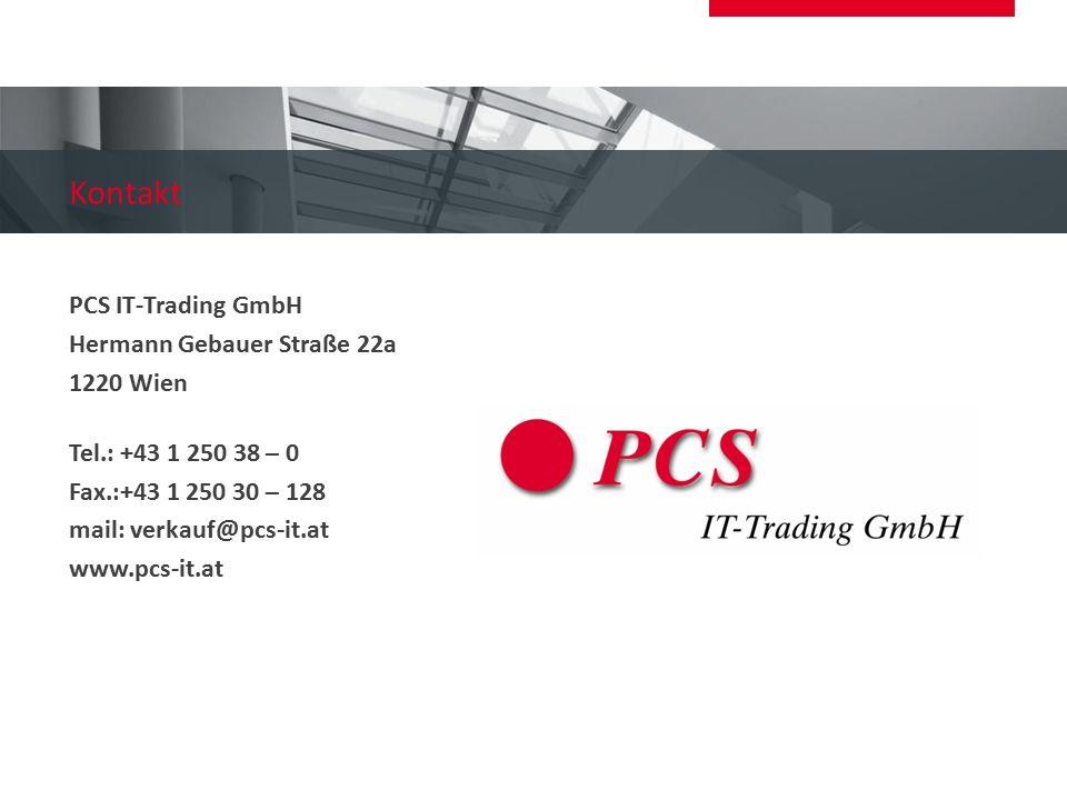 Kontakt PCS IT-Trading GmbH Hermann Gebauer Straße 22a 1220 Wien Tel.: +43 1 250 38 – 0 Fax.:+43 1 250 30 – 128 mail: verkauf@pcs-it.at www.pcs-it.at