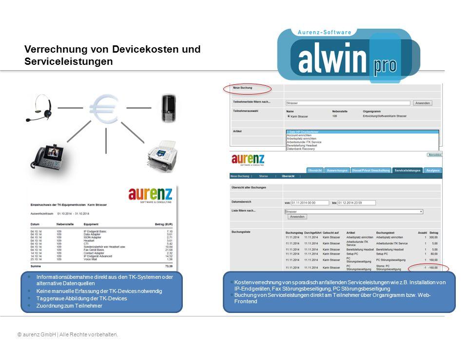 10© aurenz GmbH | Alle Rechte vorbehalten. Verrechnung von Devicekosten und Serviceleistungen  Informationsübernahme direkt aus den TK-Systemen oder