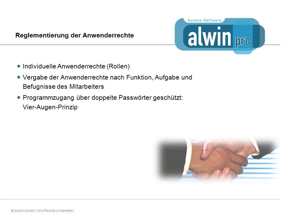 22© aurenz GmbH | Alle Rechte vorbehalten. Reglementierung der Anwenderrechte  Individuelle Anwenderrechte (Rollen)  Vergabe der Anwenderrechte nach