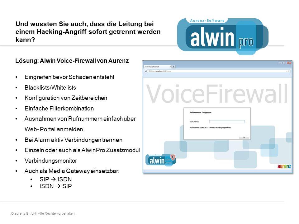 6© aurenz GmbH | Alle Rechte vorbehalten. Und wussten Sie auch, dass die Leitung bei einem Hacking-Angriff sofort getrennt werden kann? Lösung: Alwin