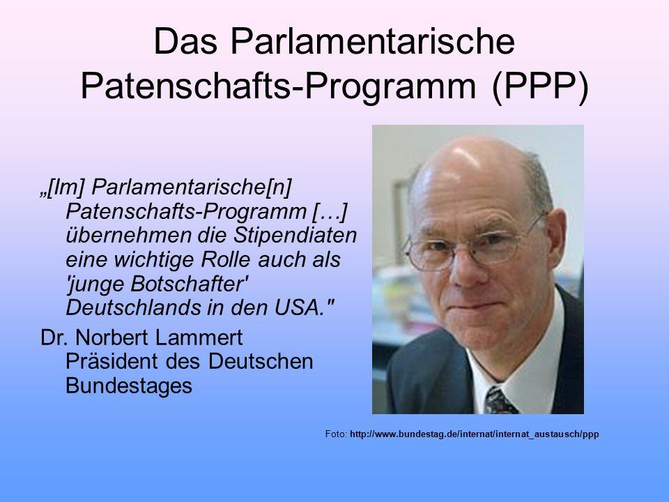 """""""[Im] Parlamentarische[n] Patenschafts-Programm […] übernehmen die Stipendiaten eine wichtige Rolle auch als 'junge Botschafter' Deutschlands in den U"""