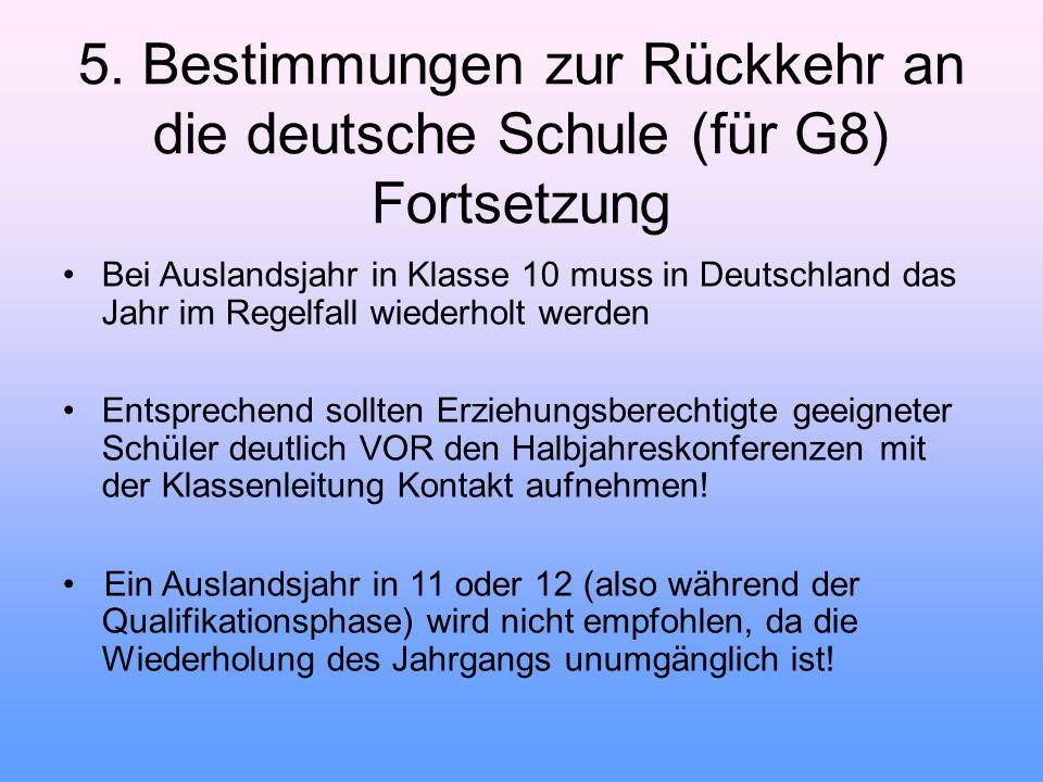 Bei Auslandsjahr in Klasse 10 muss in Deutschland das Jahr im Regelfall wiederholt werden Entsprechend sollten Erziehungsberechtigte geeigneter Schüle