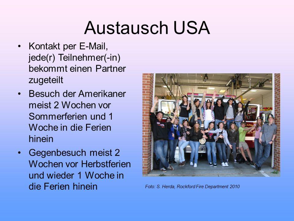 Austausch USA Kontakt per E-Mail, jede(r) Teilnehmer(-in) bekommt einen Partner zugeteilt Besuch der Amerikaner meist 2 Wochen vor Sommerferien und 1