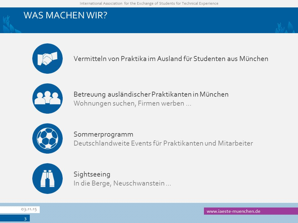 International Association for the Exchange of Students for Technical Experience WAS MACHEN WIR.