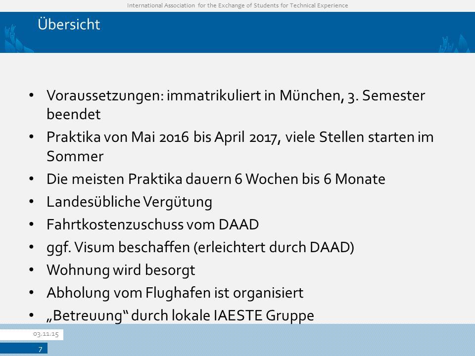 International Association for the Exchange of Students for Technical Experience Übersicht Voraussetzungen: immatrikuliert in München, 3.