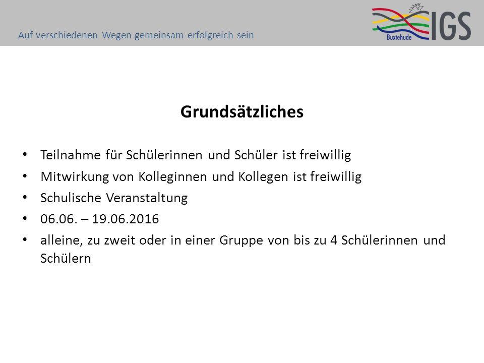 Grundsätzliches Teilnahme für Schülerinnen und Schüler ist freiwillig Mitwirkung von Kolleginnen und Kollegen ist freiwillig Schulische Veranstaltung 06.06.