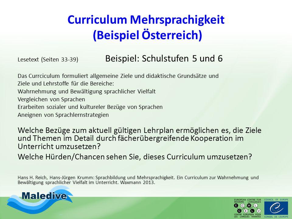 Curriculum Mehrsprachigkeit (Beispiel Österreich) Lesetext (Seiten 33-39) Beispiel: Schulstufen 5 und 6 Das Currciculum formuliert allgemeine Ziele un
