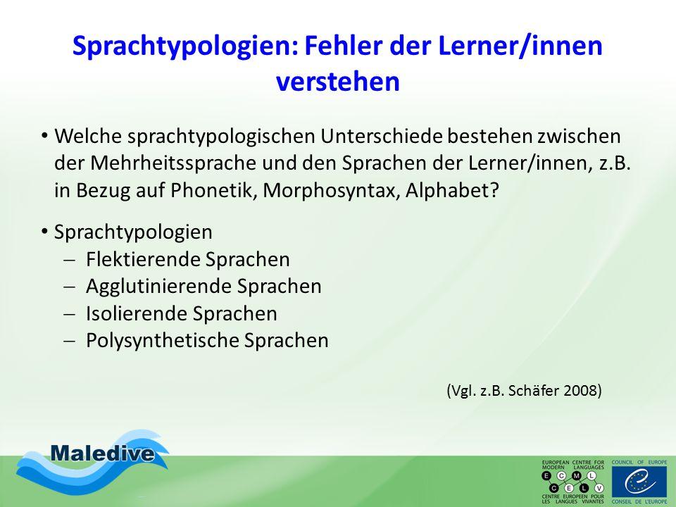 Sprachtypologien: Fehler der Lerner/innen verstehen Welche sprachtypologischen Unterschiede bestehen zwischen der Mehrheitssprache und den Sprachen de