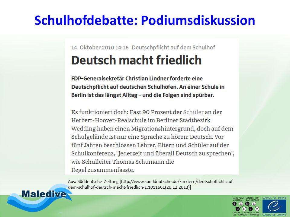 Schulhofdebatte: Podiumsdiskussion Aus: Süddeutsche Zeitung [http://www.sueddeutsche.de/karriere/deutschpflicht-auf- dem-schulhof-deutsch-macht-friedl