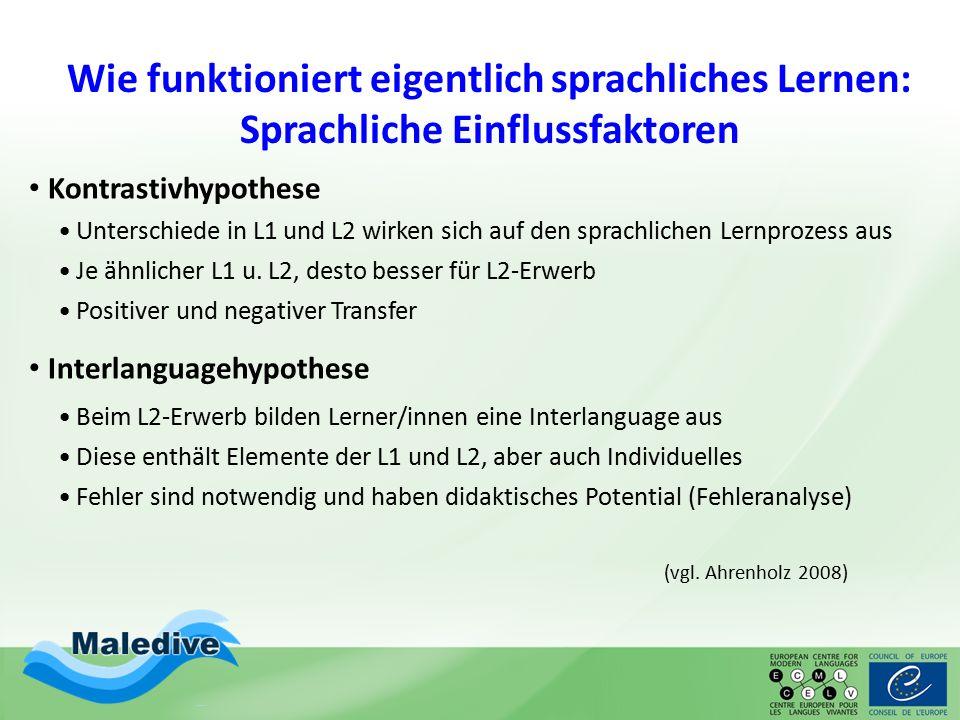 Wie funktioniert eigentlich sprachliches Lernen: Sprachliche Einflussfaktoren Kontrastivhypothese Unterschiede in L1 und L2 wirken sich auf den sprachlichen Lernprozess aus Je ähnlicher L1 u.