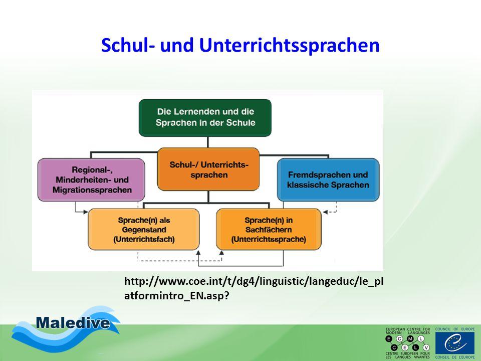 Schul- und Unterrichtssprachen http://www.coe.int/t/dg4/linguistic/langeduc/le_pl atformintro_EN.asp?