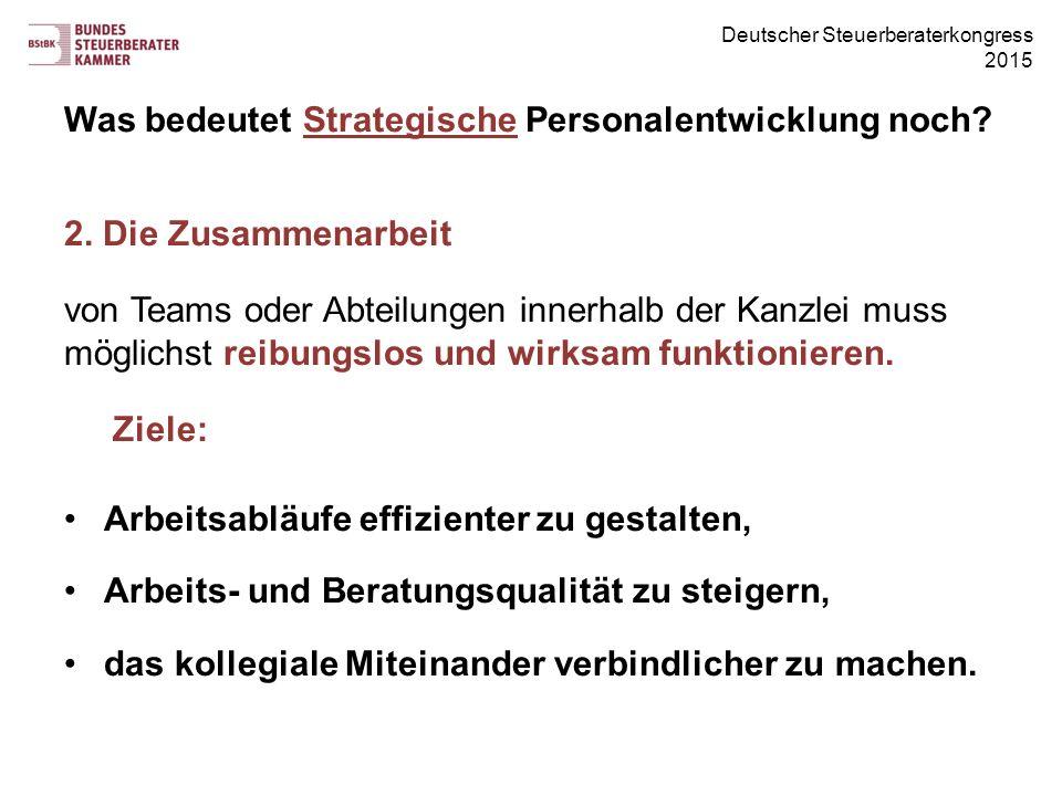 Deutscher Steuerberaterkongress 2015 Was bedeutet Strategische Personalentwicklung noch.