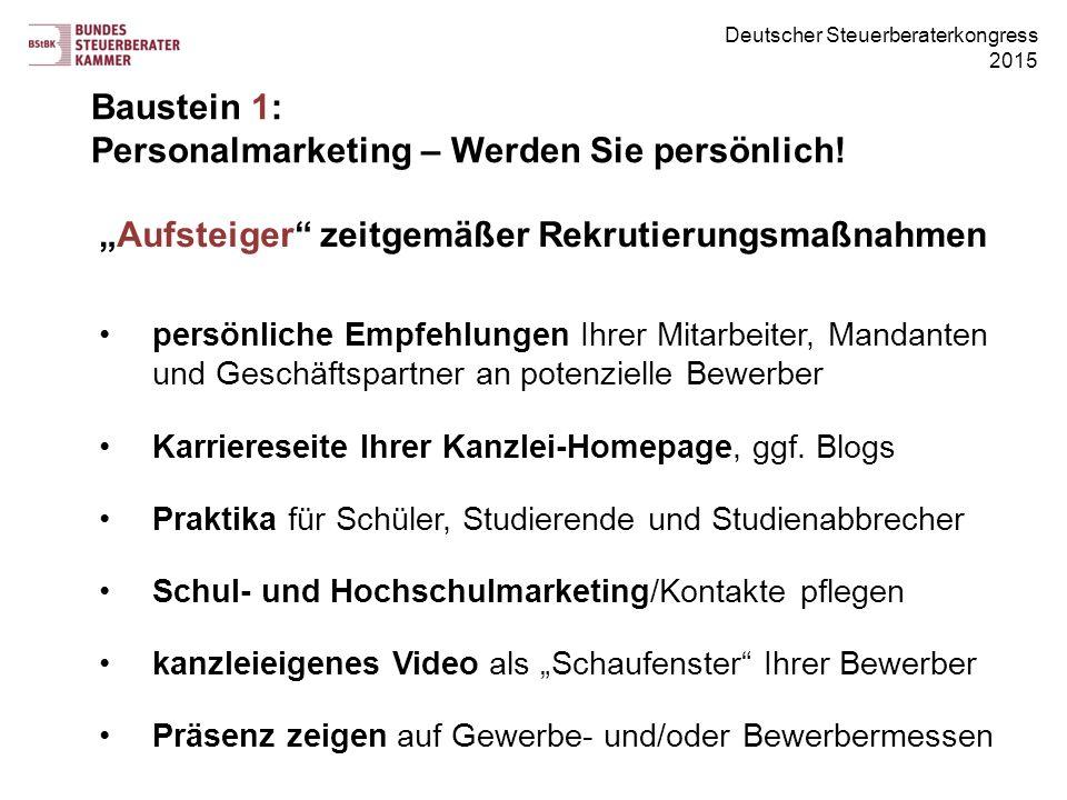"""Deutscher Steuerberaterkongress 2015 Baustein 1: Personalmarketing – Werden Sie persönlich! """"Aufsteiger"""" zeitgemäßer Rekrutierungsmaßnahmen persönlich"""